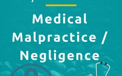 Medical Malpractice or Negligence – What You need to know
